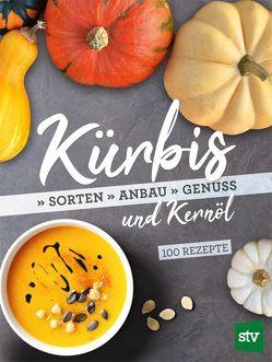 Kürbis und Kernöl von Arvay,  Clemens, Fastian,  Theresia, Weishaupt-Orthofer,  Irmtraud