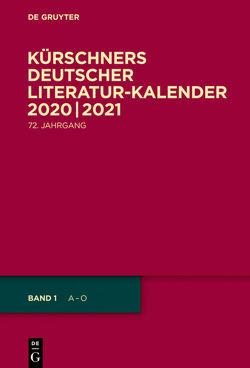 Kürschners Deutscher Literatur-Kalender auf das Jahr … / 2020/2021 von Kürschner,  Joseph