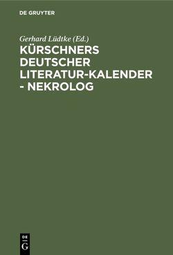 Kürschners Deutscher Literatur-Kalender – Nekrolog von Lüdtke,  Gerhard