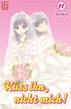 Küss ihn, nicht mich! 11 von Junko, Überall,  Dorothea