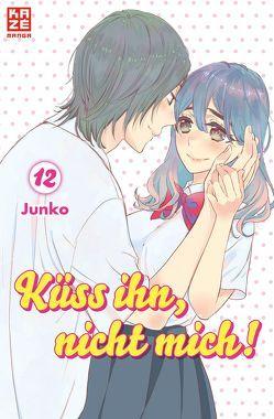 Küss ihn, nicht mich! 12 von Junko, Überall,  Dorothea