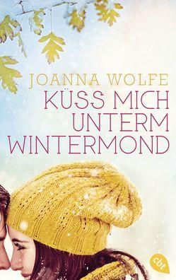 Küss mich unterm Wintermond von Wolfe,  Joanna