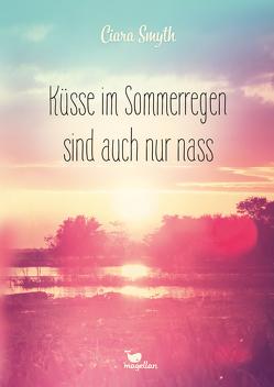 Küsse im Sommerregen sind auch nur nass von Knuffinke,  Sandra, Komina,  Jessika, Smyth,  Ciara