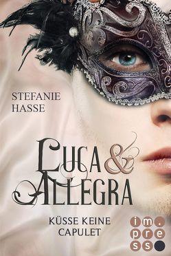 Küsse keine Capulet (Luca & Allegra 2) von Hasse,  Stefanie