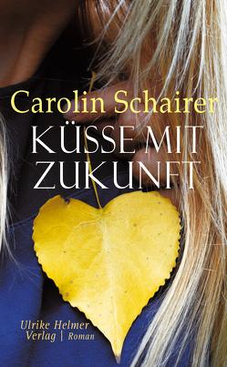 Küsse mit Zukunft von Schairer,  Carolin