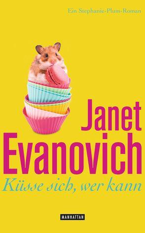 Küsse sich, wer kann von Evanovich,  Janet, Stegers,  Thomas
