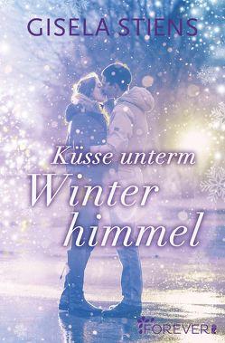 Küsse unterm Winterhimmel von Stiens,  Gisela