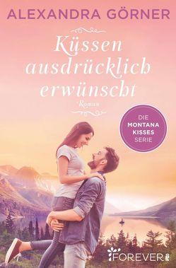 Küssen ausdrücklich erwünscht von Görner,  Alexandra