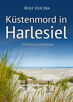 Küstenmord in Harlesiel. Ostfrieslandkrimi von Uliczka,  Rolf