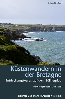 Küstenwandern in der Bretagne von Beckmann,  Dagmar, Potting,  Christoph