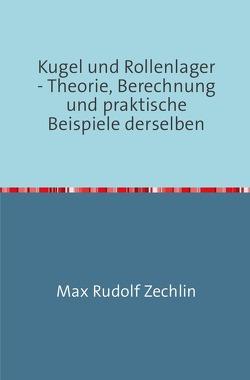 Kugel und Rollenlager von Zechlin,  Max R.