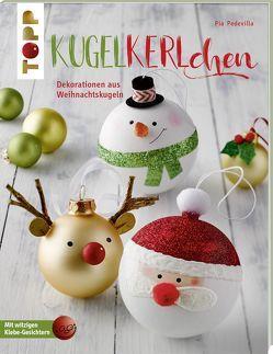 Kugelkerlchen zu Weihnachten (kreativ.kompakt.) von Pedevilla,  Pia