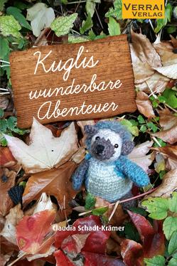 Kuglis wunderbare Abenteuer von Schadt-Krämer,  Claudia