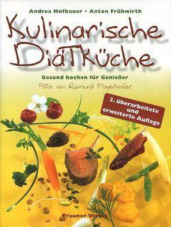 Kulinarische Diätküche von Frühwirth,  Anton, Hofbauer,  Andrea, Mayerhofer,  Raimund