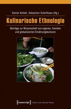 Kulinarische Ethnologie von Kofahl,  Daniel, Schellhaas,  Sebastian