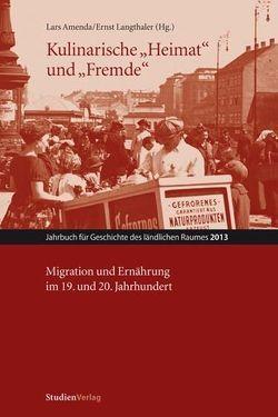"""Kulinarische """"Heimat"""" und """"Fremde"""" von Amenda,  Lars, Langthaler,  Ernst"""