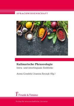 Kulinarische Phraseologie von Gondek,  Anna, Szczęk,  Joanna