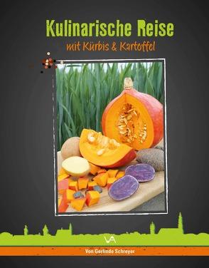 Kulinarische Reise mit Kürbis & Kartoffel von Schreyer,  Gerlinde