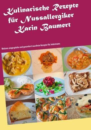 Kulinarische Rezepte für Nussallergiker von Baumert,  Karin