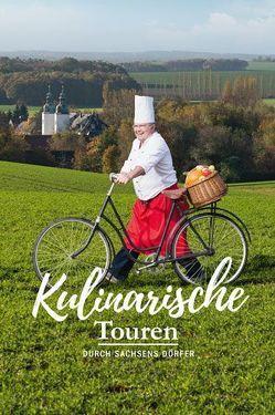 Kulinarische Touren durch Sachsens Dörfer von Tourismus Marketing Gesellschaft mbH