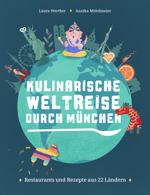 Kulinarische Weltreise durch München von Mittelmeier,  Annika, Werther,  Laura