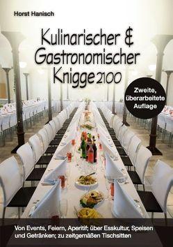 Kulinarischer und Gastronomischer Knigge 2100 von Hanisch,  Horst