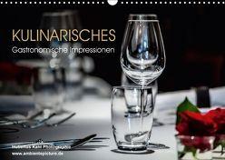 Kulinarisches – Gastronomische Impressionen (Wandkalender 2018 DIN A3 quer) von Kahl,  Hubertus