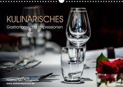 Kulinarisches – Gastronomische Impressionen (Wandkalender 2019 DIN A3 quer) von Kahl,  Hubertus