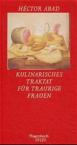 Kulinarisches Traktat für traurige Frauen von Abad,  Héctor, Giersberg,  Sabine