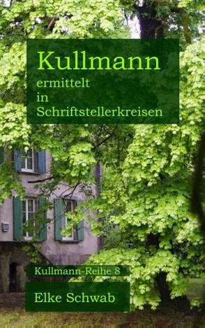 Kullmann ermittelt in Schriftstellerkreisen von Schwab,  Elke