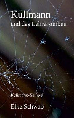 Kullmann und das Lehrersterben von Schwab,  Elke