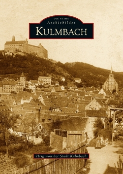 Kulmbach von Stadt Kulmbach Stadtarchiv