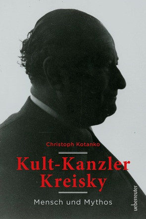Kult-Kanzler Kreisky von Kotanko,  Christoph