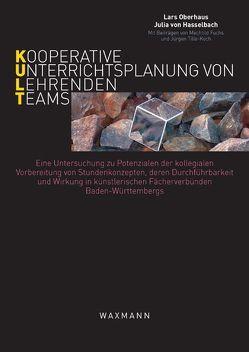 KULT – Kooperative Unterrichtsplanung von Lehrendenteams von Fuchs,  Mechtild, Hasselbach,  Julia von, Oberhaus,  Lars, Tille-Koch,  Jürgen