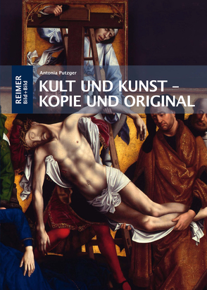 Kult und Kunst – Kopie und Original von Putzger,  Antonia