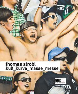Kult_Kurve_Masse_Messe von Gehrmann,  Lucas, Gramann,  Wolfgang, Horak,  Roman, Huber,  Udo, Rammer,  Gernot, Rosenberg,  Jakob, Strobl,  Thomas