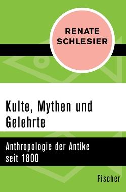 Kulte, Mythen und Gelehrte von Schlesier,  Renate