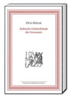 Kultische Geheimbünde der Germanen von Höfler,  Otto