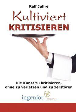 Kultiviert kritisieren (Hörbuch zum Download) von Juhre,  Ralf