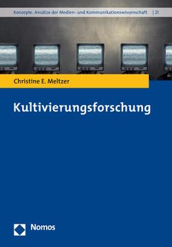 Kultivierungsforschung von Meltzer,  Christine E.
