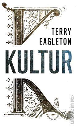 Kultur von Eagleton,  Terry, Kober,  Hainer