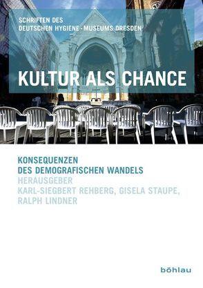 Kultur als Chance von Lindner,  Ralph, Rehberg,  Karl-Siegbert, Staupe,  Gisela