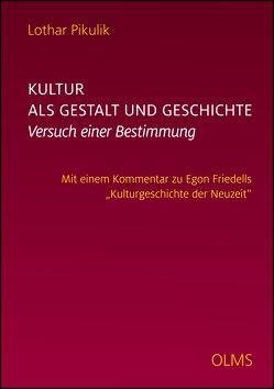 Kultur als Gestalt und Geschichte. Versuch einer Bestimmung von Pikulik,  Lothar