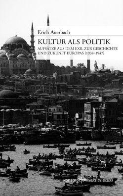 Kultur als Politik von Auerbach,  Erich, Rivoletti,  Christian