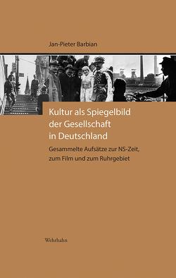 Kultur als Spiegelbild der Gesellschaft in Deutschland von Barbian,  Jan-Pieter