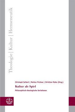 Kultur als Spiel von Firchow,  Markus, Polke,  Christian, Seibert,  Christoph