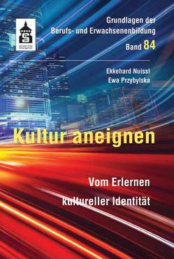 Kultur aneignen von Nuissl,  Ekkehard, Przybylska,  Ewa