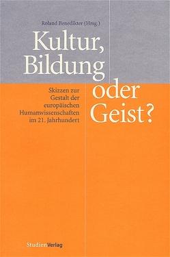 Kultur, Bildung oder Geist? von Benedikter,  Roland