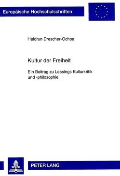 Kultur der Freiheit von Drescher-Ochoa,  Heidrun