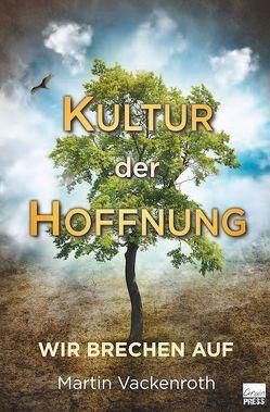 Kultur der Hoffnung von Martin,  Vackenroth